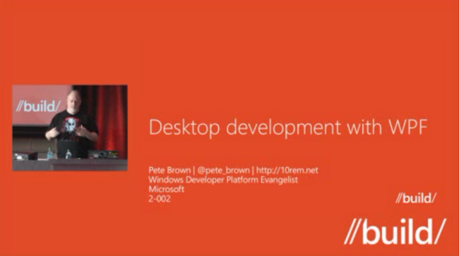 My WPF 4 5 talk from Build 2012 - Pete Brown's 10rem net